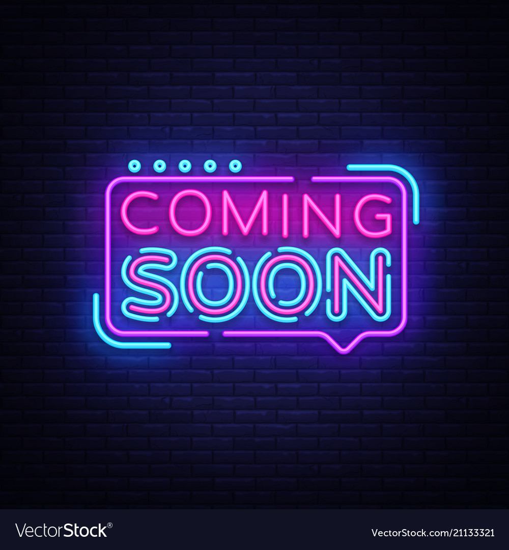 Coming Soon Neon Sign Vector. Coming Soon Badge in neon style, design element, light banner, announcement neon signboard, night neon advensing. Vector Illustration.